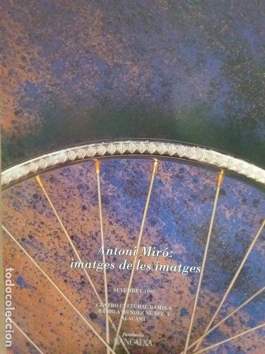 Coleccionismo de carteles: ANTONI MIRÓ IMATGES DE LES IMATGES CARTEL ORIGINAL EXPO CENTRO CULTURAL RAMBLA ALACANT 1998 47x66 CM - Foto 9 - 194765278