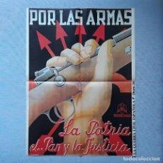Coleccionismo de carteles: CARTEL GUERRA CIVIL - POR LAS ARMAS. LA PATRIA, EL PAN Y LA JUSTICIA. Lote 198198577