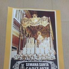 Coleccionismo de carteles: CARTEL REPRODUCCIÓN SEMANA SANTA DE CÁDIZ 1975-VIRGEN DE LOS DOLORES (SERVITAS). Lote 202600615