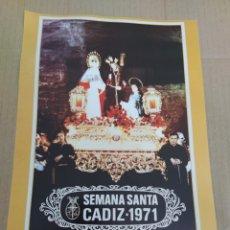 Coleccionismo de carteles: CARTEL REPRODUCCIÓN SEMANA SANTA DE CÁDIZ 1971-PASO TITULAR DEL MAYOR DOLOR. Lote 202600930