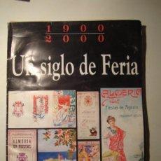 Coleccionismo de carteles: UN SIGLO DE FERIA 1900-2000 - AYUNTAMIENTO DE ALMERÍA / LA VOZ DE ALMERÍA - COLECCIONABLE COMPLETO. Lote 210423446