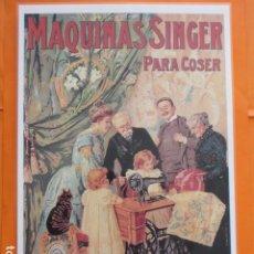 Coleccionismo de carteles: CARTEL - REPRODUCCION ANTIGUA PUBLICIDAD MAQUINA COSER SINGER 28 X 41 (INCLUIDO MARGENES). Lote 214170665
