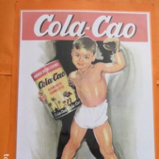 Coleccionismo de carteles: CARTEL - REPRODUCCION ANTIGUA PUBLICIDAD COLA CAO - 29.5 X 41 (INCLUIDO MARGENES). Lote 232366700
