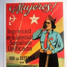 Colecionismo de cartazes: ¡MUJERES! INGRESAD EN LA JUVENTUD SOCIALISTA UNIFICADA. CARTEL PROPAGANDA GUERRA CIVIL. REPRODUCCION. Lote 216631568