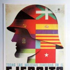 Collectionnisme d'affiches: TODAS LAS MILICIAS FUNDIDAS EN EL EJÉRCITO POPULAR. CARTEL PROPAGANDA GUERRA CIVIL. REPRO. Lote 216635167