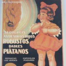 Collectionnisme d'affiches: CARTEL PUBLICITARIO PLÁTANOS DE CANARIAS - SI QUERÉIS A VUESTROS HIJOS ROBUSTOS DADLES PLÁTANOS. Lote 237289735