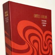 Coleccionismo de carteles: NUMULITE E0046 CARTELLS CATALANS DE LA DICTADURA A LA DEMOCRÀCIA 1960 1980 ENCICLOPÈDIA CATALANA. Lote 248301925