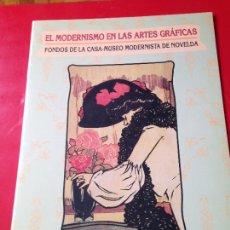 Coleccionismo de carteles: EL MODERNISMO EN LAS ARTES GRAFICAS. FONDOS DE LA CASA- MUSEO MODERNISTA DE NOVELDA. 1995. Lote 263653975