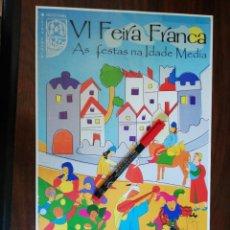 Coleccionismo de carteles: VI FEIRA FRANCA. AS FESTAS NA IDADE MEDIA. PONTEVEDRA (24,3CM X 39CM). Lote 263712375