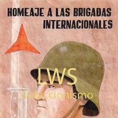 Colecionismo de cartazes: HOMENAJE A LAS BRIGADAS INTERNACIONALES FRENTE POPULAR - CARTELES - GUERRA CIVIL MILITAR - POLITICOS. Lote 272987823