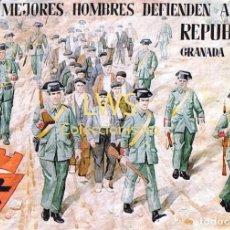 Collectionnisme d'affiches: LOS MEJORES HOMBRES DEFIENDEN A LA REPÚBLICA GRANADA 1936 IR CARTELES GUERRA CIVIL MILITAR POLITICOS. Lote 273213553
