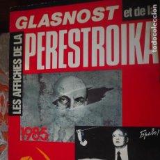 Coleccionismo de carteles: A. YEGOROV. V. LITVINOV. LES AFFICHES DE LA GLASNOST ET DE LA PERESTROIKA. IMPRESO EN URSS 1989.. Lote 289403538
