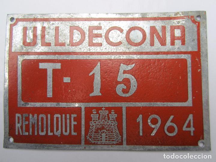 CHAPA DE ARBITRIO , REMOLQUE , ULLDECONA 1964 , MONTSIA - TARRAGONA (Coches y Motocicletas - Repuestos y Piezas (antiguos y clásicos))