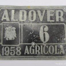 Coches y Motocicletas: CHAPA DE ARBITRIO , AGRICOLA 6 ALDOVER 1958 - TARRAGONA. Lote 69748781