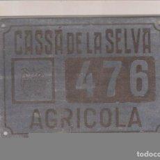 Voitures et Motocyclettes: CASSA DE LA SELVA - PLACA CARRO AGRICOLA N. 476. Lote 78223829