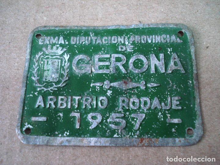 PLACA O CHAPA DE ARBITRIO RODAJE GERONA AÑO 1957 (Coches y Motocicletas - Repuestos y Piezas (antiguos y clásicos))