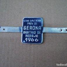 Coches y Motocicletas: PLACA O CHAPA DE ARBITRIO RODAJE GERONA AÑO 1966. Lote 91844690