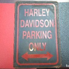 Coches y Motocicletas: SEÑAL PARKING ONLY HARLEY DAVIDSON. Lote 117441023