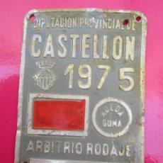 Coches y Motocicletas: CHAPA DE ARBITRIO RODAJE , METALICA , DIPUTACION PROVINCIAL ,CASTELLON 1975. Lote 178624865