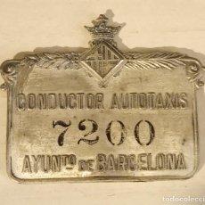 Coches y Motocicletas: AYUNTAMIENTO BARCELONA ** PLACA IDENTIFICATIVA CONDUCTOR AUTOTAXIS** Nº 7200 . Lote 195649503