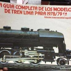 Repuestos y piezas: LA GUIA COMPLETA DE LOS MODELOS DE TREN LIMA PARA 1978/79. Lote 89093600