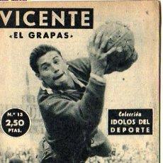 Coleccionismo deportivo: IDOLOS DEL DEPORTE Nº 13 VICENTE EL GRAPAS. Lote 5795829
