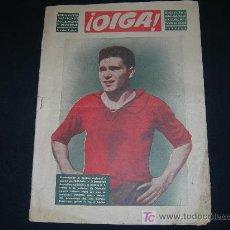 Coleccionismo deportivo: REVISTA OIGA // AÑO 1954 // EN LA PORTADA JUGADOR DEL SEVILLA QUIRRO. Lote 26690241