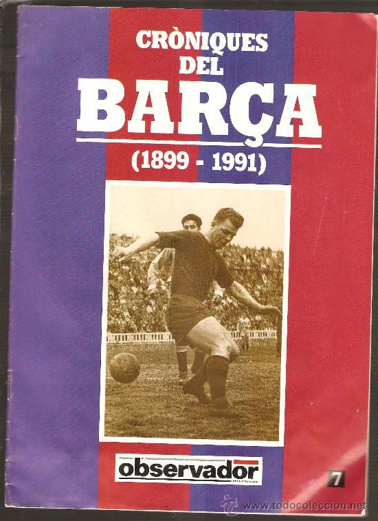 CRÓNIQUES DEL BARÇA (1899-1991) FASCICLE Nº 7 (Coleccionismo Deportivo - Revistas y Periódicos - otros Fútbol)