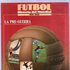 Coleccionismo deportivo: FUTBOL HISTORIA DEL MUNDIAL 1930-1990. LA PRE-GUERRA. SUPLEMENTO SEMANAL. Nº 2. . Lote 22501901
