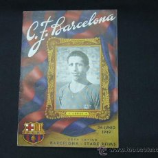 Coleccionismo deportivo: BOLETIN - C.F. BARCELONA - 26 JUNIO 1949 - BARCELONA-STADE REIMS - PORTADA CANAL - . Lote 27512577