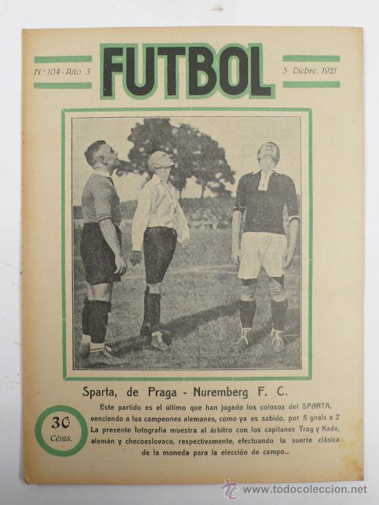 REVISTA FUTBOL, Nº104, AÑO 3. 5 DIC. 1921. PARTIDO SPARTA DE PRAGA - NUEMBERG F.C. (Coleccionismo Deportivo - Revistas y Periódicos - otros Fútbol)