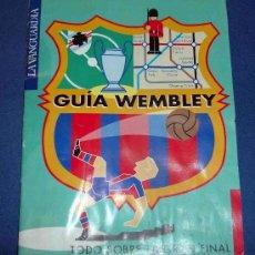 Collezionismo sportivo: GUIA WEMBLEY. FC BARCELONA. LA VANGUARDIA. TODO SOBRE LA FINAL CON FOTOGRAFIAS. Lote 26920085