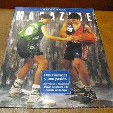 Coleccionismo deportivo: REV. MAGAZINE 17.4.94 DOS CIUDADES Y UNA PASION BARCELONA Y BADALONA-AMPLIO RPJE.-. Lote 26714572