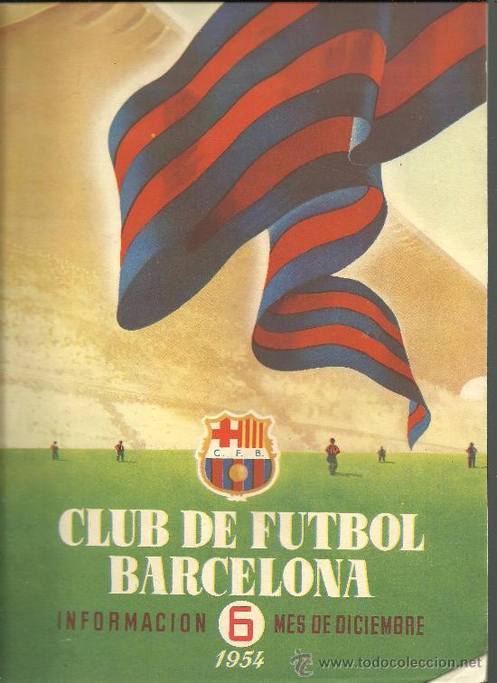CX-CLUB DE FUTBOL BARCELONA - BARÇA. INFORMACIÓN. Nº 6. MES DE DICIEMBRE DE 1954 (Coleccionismo Deportivo - Revistas y Periódicos - otros Fútbol)