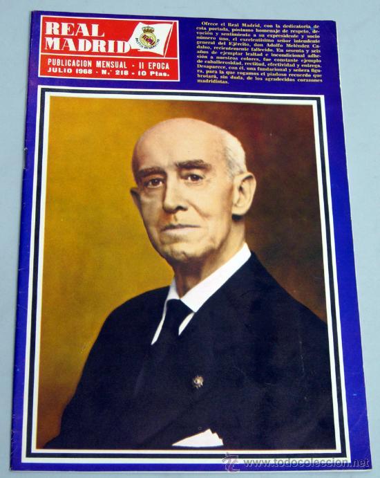 REVISTA REAL MADRID Nº 218 JULIO 1968 HOMENAJE ADOLFO MELÉNDEZ CADALSO SOCIO Nº 1 Y EXPRESIDENTE (Coleccionismo Deportivo - Revistas y Periódicos - otros Fútbol)
