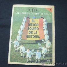 Coleccionismo deportivo: ABC - EL REAL MADRID CAMPEON DE EUROPA - FASCICULO Nº 1 - EL MEJOR EQUIPO DE LA HISTORIA - . Lote 25086975