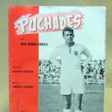 Coleccionismo deportivo: RARA BIOGRAFIA DE PUCHADES, EL COLOSO DE SUECA, JUGADOR DEL VALENCIA, POR JOSE MARIA ARRAIZ, 1959. Lote 27253736