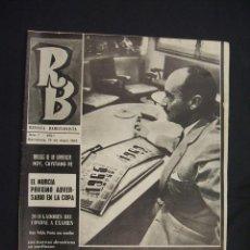 Coleccionismo deportivo: RB - REVISTA BARCELONISTA - Nº 7 - 19 MAYO 1965 - . Lote 27490054