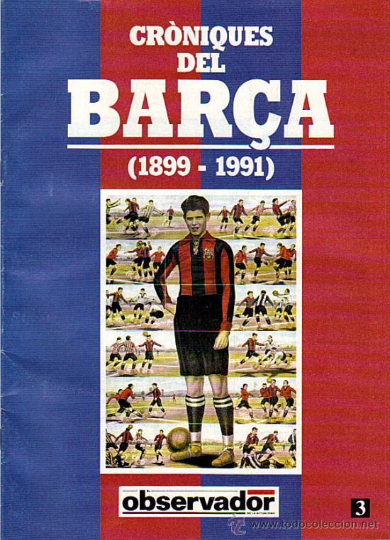 CRÒNIQUES DEL BARÇA (1899-1991) EL OBSERVADOR FASCICULO Nº 3 (Coleccionismo Deportivo - Revistas y Periódicos - otros Fútbol)