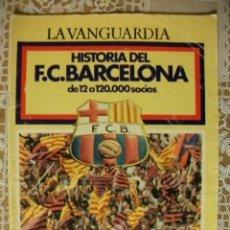 Coleccionismo deportivo: HISTORIA DEL F.C. BARCELONA DE 12 A 120.000 SOCIOS LA VANGUARDIA 1984. Lote 30041567