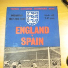 Coleccionismo deportivo: ENGLAND-SPAIN FOOTBALL ASSOCIATION INTERNACIONAL MATCH.24-5-1967.WEMBLEY STADIUM.. Lote 30289121