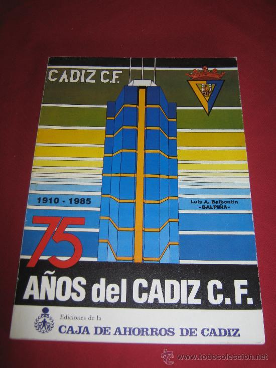 75 AÑOS DEL CADIZ CLUB DE FUTBOL - EDITA CAJA AHORROS DE CADIZ (Coleccionismo Deportivo - Revistas y Periódicos - otros Fútbol)