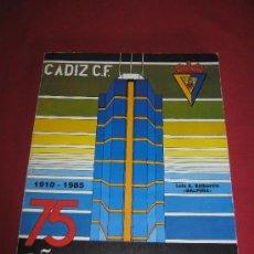 Coleccionismo deportivo: 75 AÑOS DEL CADIZ CLUB DE FUTBOL - EDITA CAJA AHORROS DE CADIZ. Lote 30667434