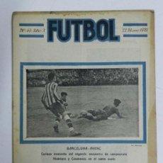 Coleccionismo deportivo: ANTIGUA REVISTA FUTBOL, Nº 67, AÑO 3, 22 DE MARZO 1921, EN PORTADA EL BARCELONA & AVENC, 10 PAG., MI. Lote 31720983