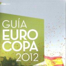 Coleccionismo deportivo: GUIA EUROCOPA DE FUTBOL POLONIA UCRANIA 2012. Lote 32246571