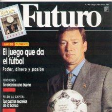 Coleccionismo deportivo: REVISTA FUTURO Nº 90 MAYO 1994, ENTREVISTA JAVIER CLEMENTE, SELECCIÓN ESPAÑOLA, FÚTBOL, MUNDIAL. Lote 32283765