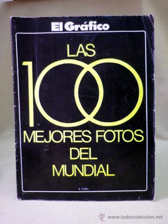 REVISTA, FUTBOL, GRAFICO, LAS 100 MEJORES FOTOS DEL MUNDIAL, ARGENTINA 1978 (Coleccionismo Deportivo - Revistas y Periódicos - otros Fútbol)