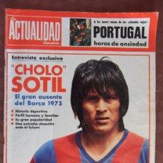 Coleccionismo deportivo: REVISTA ACTUALIDAD ESPAÑOLA CHOLO SOTIL JUGADOR FUTBOL CLUB F.C BARCELONA FC BARÇA CF VER FOTOS. Lote 33713238