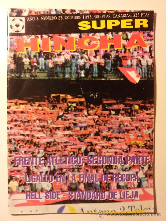 SUPER HINCHA Nº 25. OCTUBRE 1995. FRENTE ATLÉTICO. FÚTBOL. ULTRAS. HOOLIGANS. (Coleccionismo Deportivo - Revistas y Periódicos - otros Fútbol)