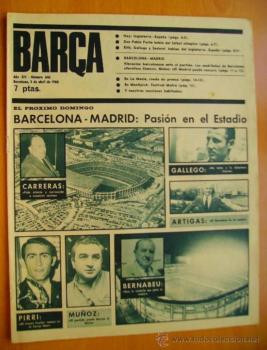 BARÇA Nº 646- 3 ABRIL 1968- BARCELONA-MADRID-DON PABLO PORTA-PRESIDENTE DEL BARCELONA SR. CARRERAS. (Coleccionismo Deportivo - Revistas y Periódicos - otros Fútbol)